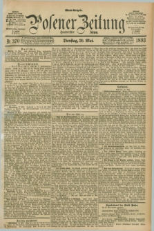 Posener Zeitung. Jg.100, Nr. 370 (30 Mai 1893) - Abend=Ausgabe.