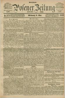 Posener Zeitung. Jg.100, Nr. 373 (31 Mai 1893) - Abend=Ausgabe.