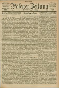 Posener Zeitung. Jg.100, Nr. 374 (1 Juni 1893) - Morgen=Ausgabe. + dod.