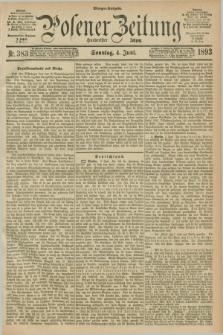 Posener Zeitung. Jg.100, Nr. 383 (4 Juni 1893) - Morgen=Ausgabe. + dod.