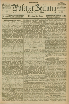 Posener Zeitung. Jg.100, Nr. 401 (11 Juni 1893) - Morgen=Ausgabe. + dod.