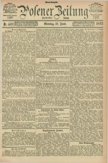 Posener Zeitung. Jg.100, Nr. 403 (12 Juni 1893) - Abend=Ausgabe.