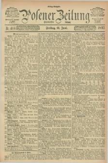 Posener Zeitung. Jg.100, Nr. 414 (16 Juni 1893) - Mittag=Ausgabe.