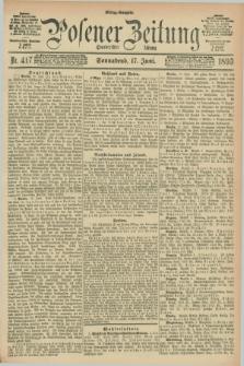 Posener Zeitung. Jg.100, Nr. 417 (17 Juni 1893) - Mittag=Ausgabe.