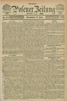 Posener Zeitung. Jg.100, Nr. 418 (17 Juni 1893) - Abend=Ausgabe.
