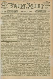 Posener Zeitung. Jg.100, Nr. 419 (18 Juni 1893) - Morgen=Ausgabe. + dod.