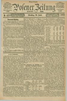 Posener Zeitung. Jg.100, Nr. 422 (20 Juni 1893) - Morgen=Ausgabe. + dod.