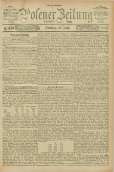 Posener Zeitung. Jg.100, Nr. 440 (27 Juni 1893) - Morgen=Ausgabe. + dod.