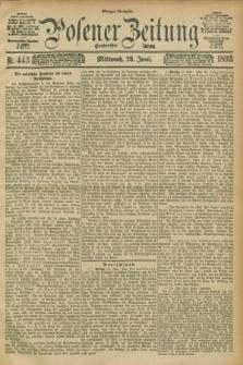 Posener Zeitung. Jg.100, Nr. 443 (28 Juni 1893) - Morgen=Ausgabe. + dod.