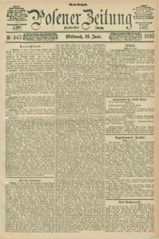 Posener Zeitung. Jg.100, Nr. 445 (28 Juni 1893) - Abend=Ausgabe.
