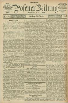 Posener Zeitung. Jg.100, Nr. 451 (30 Juni 1893) - Abend=Ausgabe.