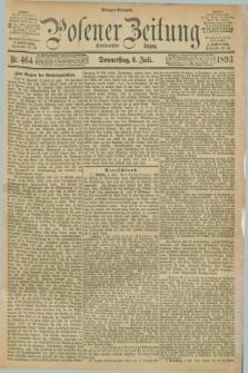 Posener Zeitung. Jg.100, Nr. 464 (6 Juli 1893) - Morgen=Ausgabe. + dod.
