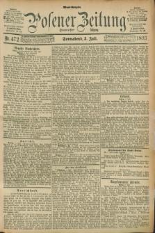 Posener Zeitung. Jg.100, Nr. 472 (8 Juli 1893) - Abend=Ausgabe.