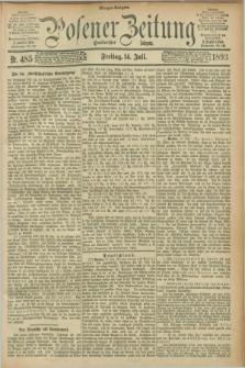 Posener Zeitung. Jg.100, Nr. 485 (14 Juli 1893) - Morgen=Ausgabe. + dod.