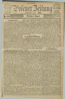 Posener Zeitung. Jg.100, Nr. 530 (1 August 1893) - Morgen=Ausgabe. + dod.