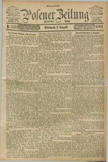 Posener Zeitung. Jg.100, Nr. 533 (2 August 1893) - Morgen=Ausgabe. + dod.