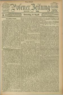 Posener Zeitung. Jg.100, Nr. 554 (10 August 1893) - Morgen=Ausgabe. + dod.