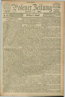 Posener Zeitung. Jg.100, Nr. 557 (11 August 1893) - Morgen=Ausgabe. + dod.