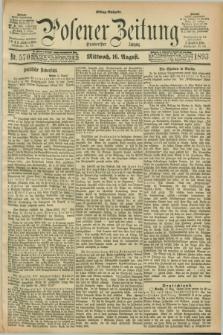 Posener Zeitung. Jg.100, Nr. 570 (16 August 1893) - Mittag=Ausgabe.