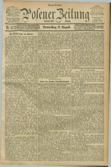 Posener Zeitung. Jg.100, Nr. 572 (17 August 1893) - Morgen=Ausgabe. + dod.