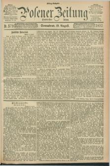 Posener Zeitung. Jg.100, Nr. 579 (19 August 1893) - Mittag=Ausgabe.