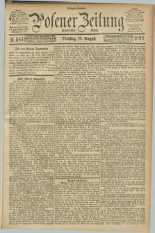 Posener Zeitung. Jg.100, Nr. 584 (22 August 1893) - Morgen=Ausgabe. + dod.