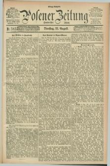 Posener Zeitung. Jg.100, Nr. 585 (22 August 1893) - Mittag=Ausgabe.