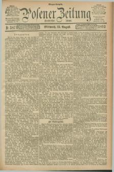 Posener Zeitung. Jg.100, Nr. 587 (23 August 1893) - Morgen=Ausgabe. + dod.
