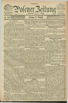 Posener Zeitung. Jg.100, Nr. 595 (25 August 1893) - Abend=Ausgabe.