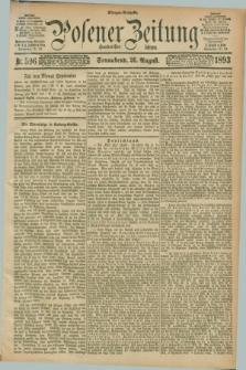Posener Zeitung. Jg.100, Nr. 596 (26 August 1893) - Morgen=Ausgabe. + dod