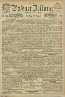 Posener Zeitung. Jg.100, Nr. 604 (29 August 1893) - Abend=Ausgabe.