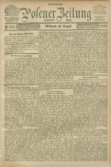 Posener Zeitung. Jg.100, Nr. 605 (30 August 1893) - Morgen=Ausgabe. + dod.