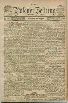 Posener Zeitung. Jg.100, Nr. 607 (30 August 1893) - Abend=Ausgabe.