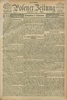 Posener Zeitung. Jg.100, Nr. 614 (2 September 1893) - Morgen=Ausgabe. + dod.