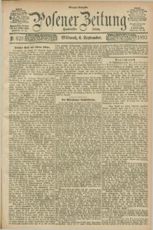 Posener Zeitung. Jg.100, Nr. 623 (6 September 1893) - Morgen=Ausgabe.