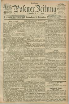 Posener Zeitung. Jg.100, Nr. 634 (9 September 1893) - Abend=Ausgabe.