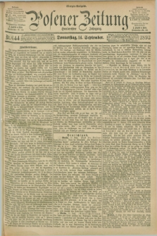 Posener Zeitung. Jg.100, Nr. 644 (14 September 1893) - Morgen=Ausgabe.