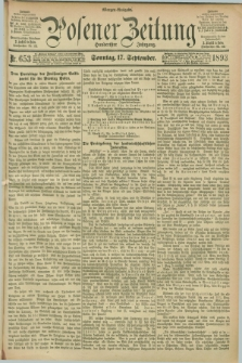 Posener Zeitung. Jg.100, Nr. 653 (17 September 1893) - Morgen=Ausgabe. + dod.
