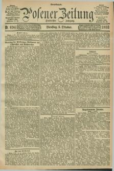 Posener Zeitung. Jg.100, Nr. 694 (3 Oktober 1893) - Abend=Ausgabe.