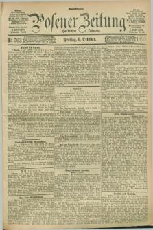 Posener Zeitung. Jg.100, Nr. 703 (6 Oktober 1893) - Abend=Ausgabe.