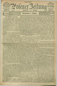Posener Zeitung. Jg.100, Nr. 704 (7 Oktober 1893) - Morgen=Ausgabe. + dod.
