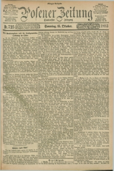 Posener Zeitung. Jg.100, Nr. 725 (15 Oktober 1893) - Morgen=Ausgabe. + dod.