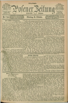 Posener Zeitung. Jg.100, Nr. 726 (16 Oktober 1893) - Mittag=Ausgabe.