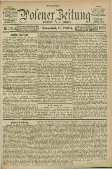 Posener Zeitung. Jg.100, Nr. 741 (21 Oktober 1893) - Mittag=Ausgabe.