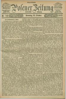 Posener Zeitung. Jg.100, Nr. 743 (22 Oktober 1893) - Morgen=Ausgabe. + dod.