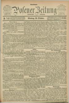 Posener Zeitung. Jg.100, Nr. 745 (23 Oktober 1893) - Abend=Ausgabe.