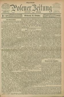 Posener Zeitung. Jg.100, Nr. 749 (25 Oktober 1893) - Morgen=Ausgabe. + dod.