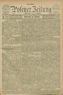 Posener Zeitung. Jg.100, Nr. 750 (25 Oktober 1893) - Mittag=Ausgabe.