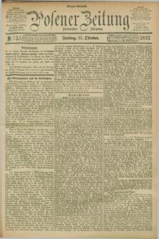 Posener Zeitung. Jg.100, Nr. 755 (27 Oktober 1893) - Morgen=Ausgabe. + dod.