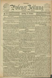 Posener Zeitung. Jg.100, Nr. 757 (27 Oktober 1893) - Abend=Ausgabe.